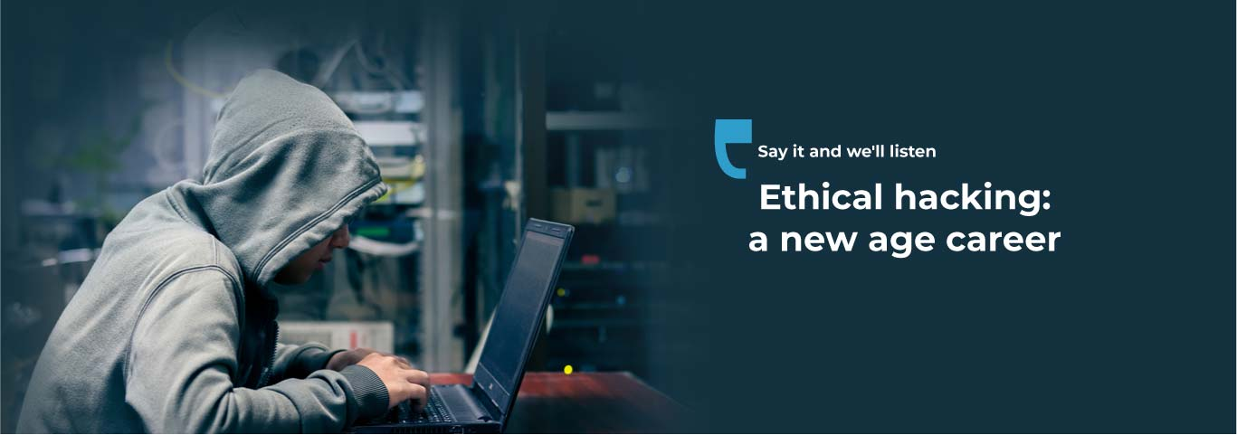 ETHICAL HACKING : A NEW AGE CAREER