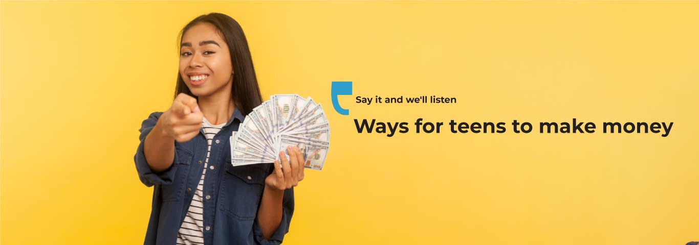 Ways for teens to make money