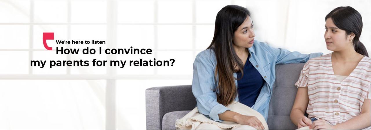 How do I convince my parents for my relation?